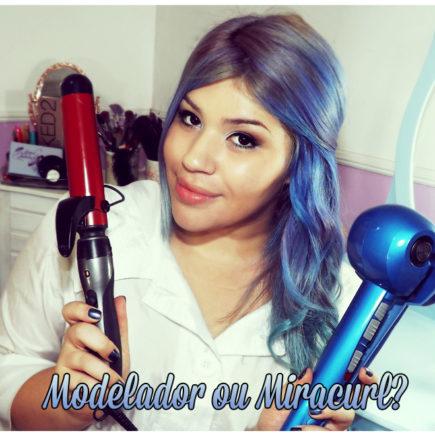 Modelador ou Miracurl? Qual escolher?