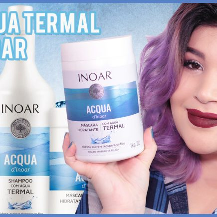 💦 ÁGUA TERMAL ACQUA d'INOAR – INOAR [No/Low Poo/ Co-wash e Vegano] 💦